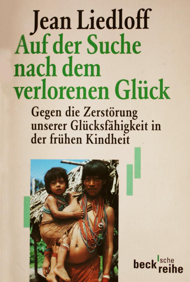 Jean Liedloff Auf der Suche nach dem verlorenen Glück